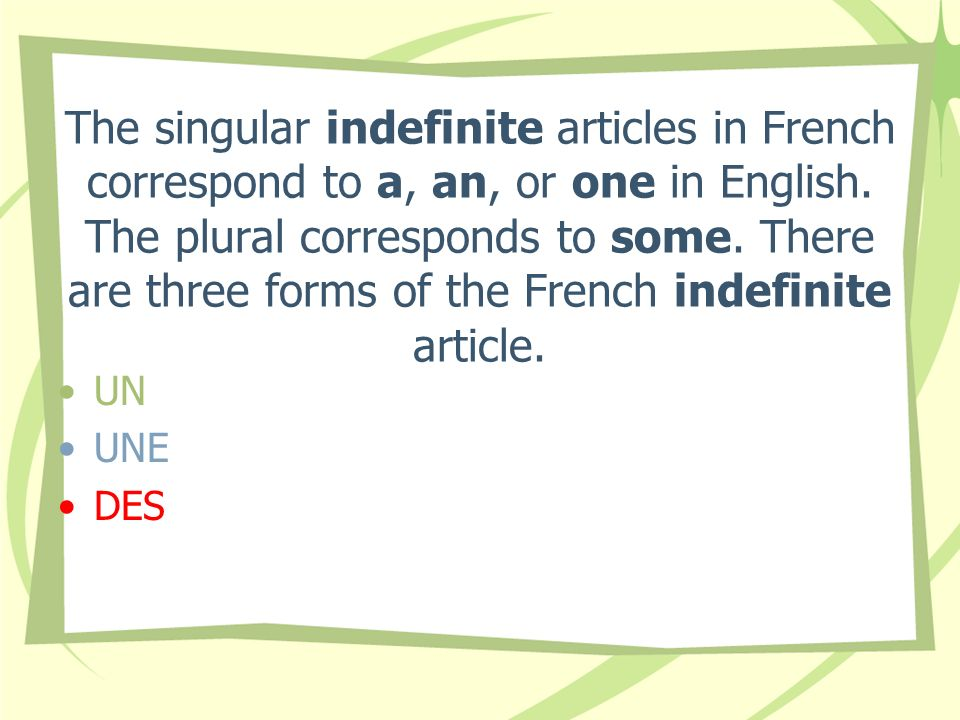 Note that the plural indefinite article is the same for masculine and feminine nouns, whereas the singular has a different form for masculine and feminine.