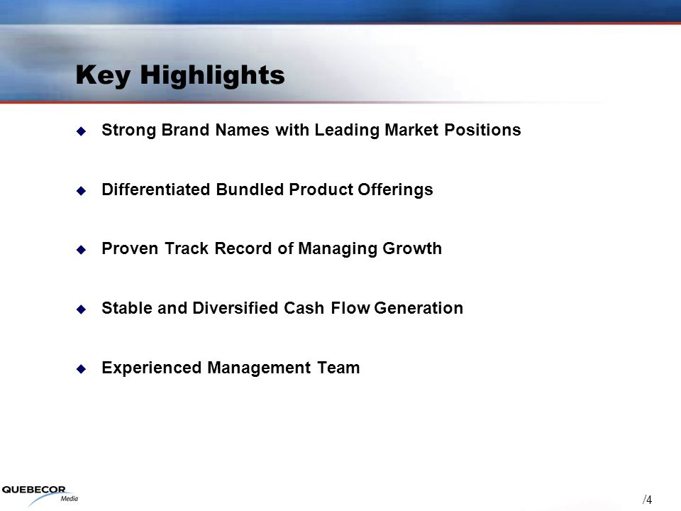 / 4 Key Highlights Strong Brand Names with Leading Market Positions Differentiated Bundled Product Offerings Proven Track Record of Managing Growth St