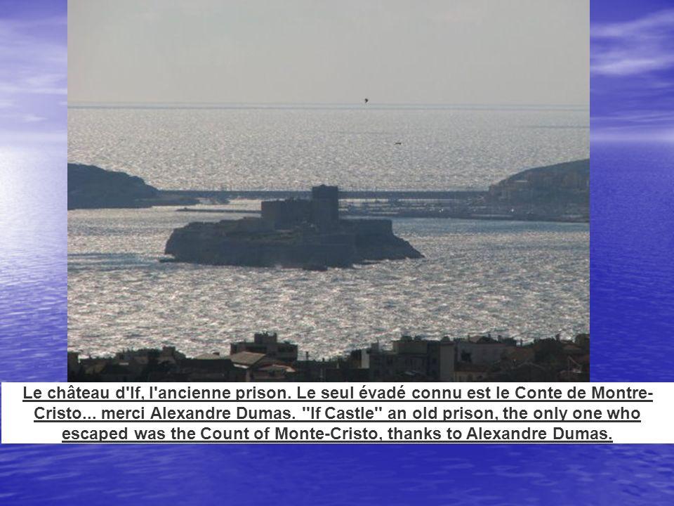 Le château d'If, l'ancienne prison. Le seul évadé connu est le Conte de Montre- Cristo... merci Alexandre Dumas. ''If Castle'' an old prison, the only