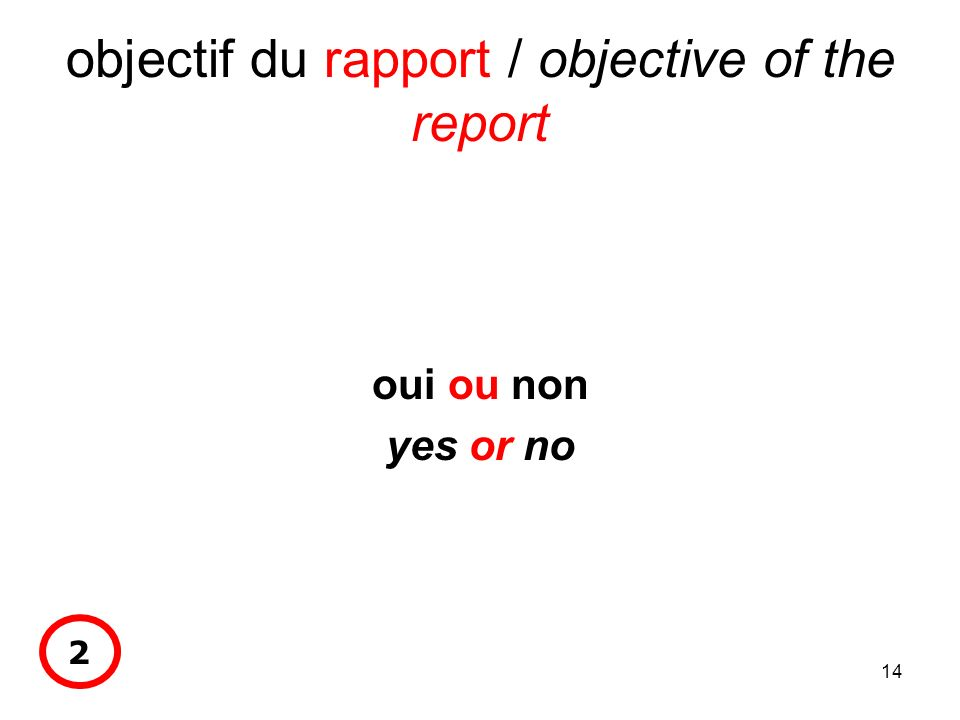 14 objectif du rapport / objective of the report oui ou non yes or no 2