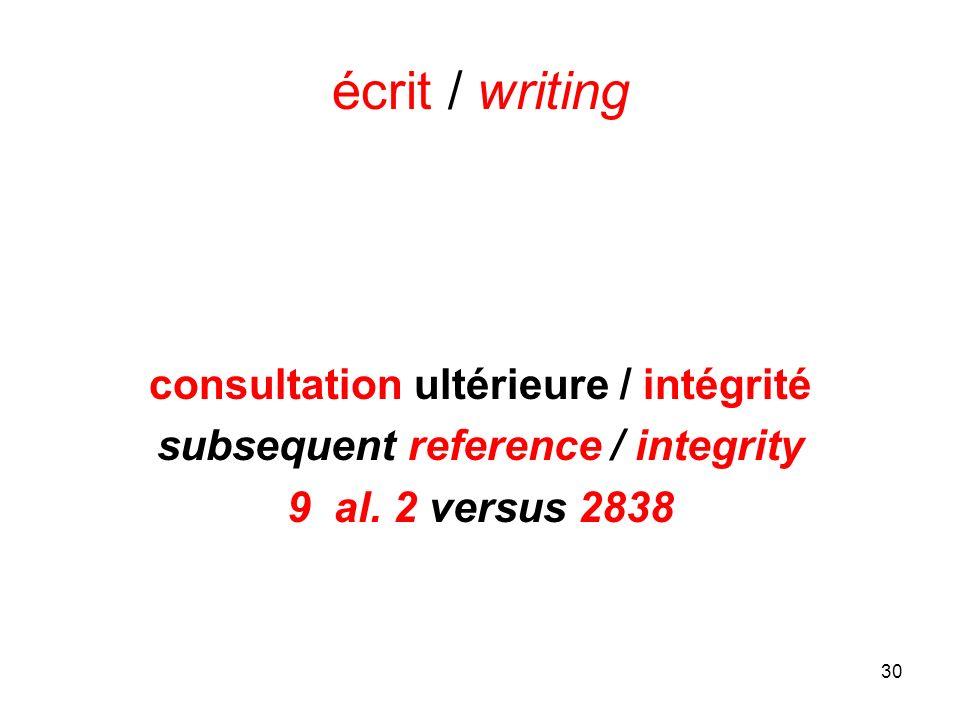 30 écrit / writing consultation ultérieure / intégrité subsequent reference / integrity 9 al.