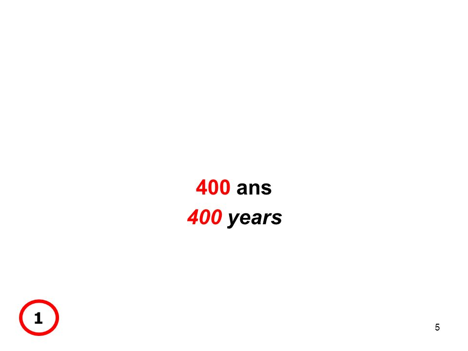 5 400 ans 400 years 1