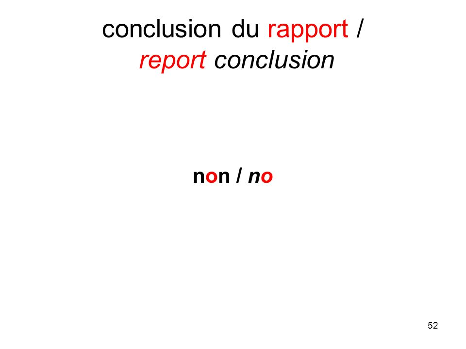 52 conclusion du rapport / report conclusion non / no