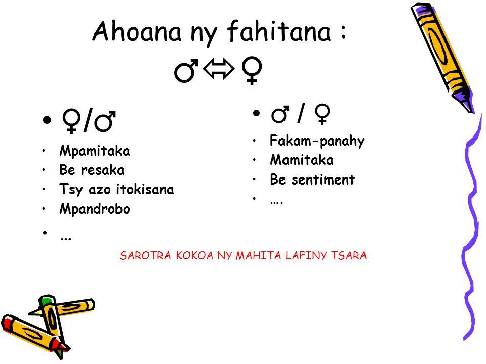 Ahoana ny fahitana : / Mpamitaka Be resaka Tsy azo itokisana Mpandrobo … / Fakam-panahy Mamitaka Be sentiment ….