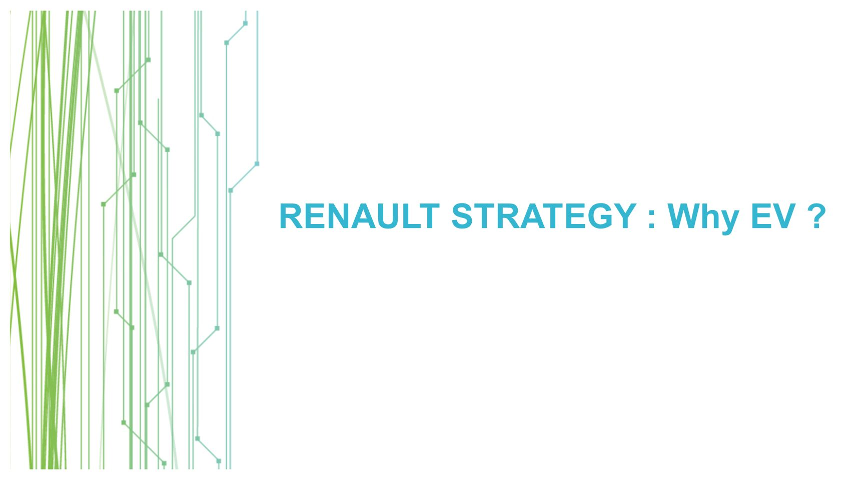 RENAULT STRATEGY : Why EV ?