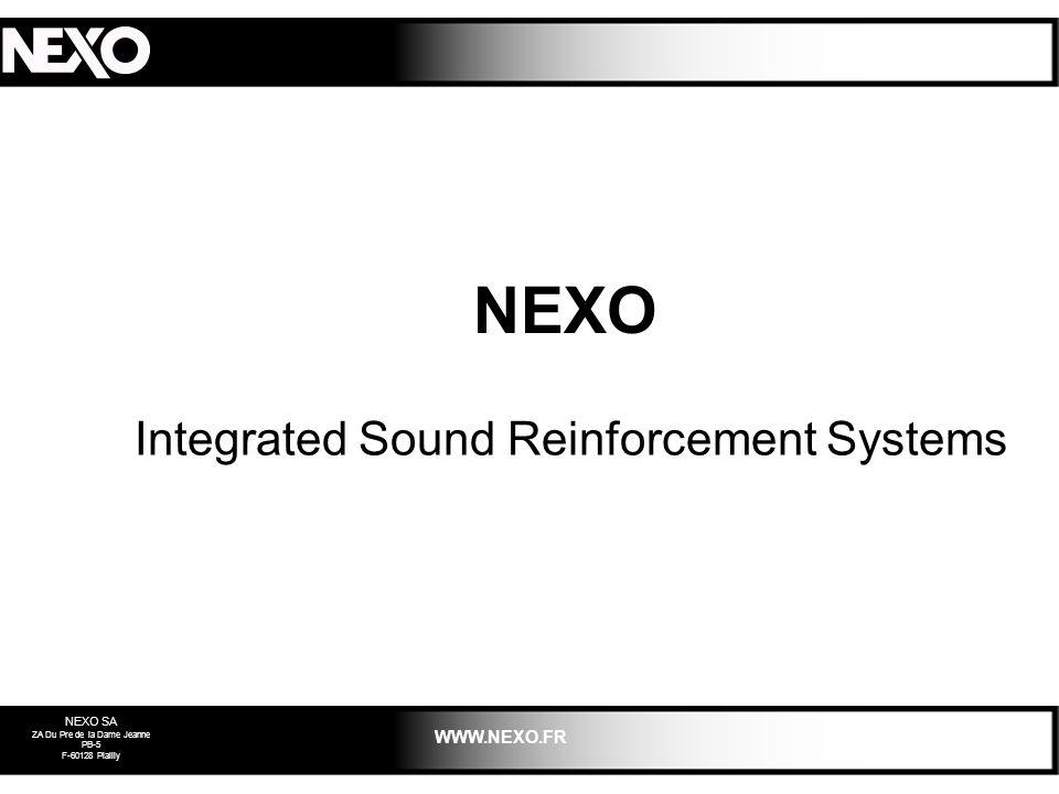 NEXO SA ZA Du Pre de la Dame Jeanne PB-5 F-60128 Plailly WWW.NEXO.FR NEXO Integrated Sound Reinforcement Systems