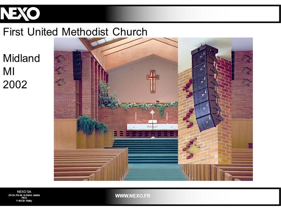 NEXO SA ZA Du Pre de la Dame Jeanne PB-5 F-60128 Plailly WWW.NEXO.FR First United Methodist Church Midland MI 2002