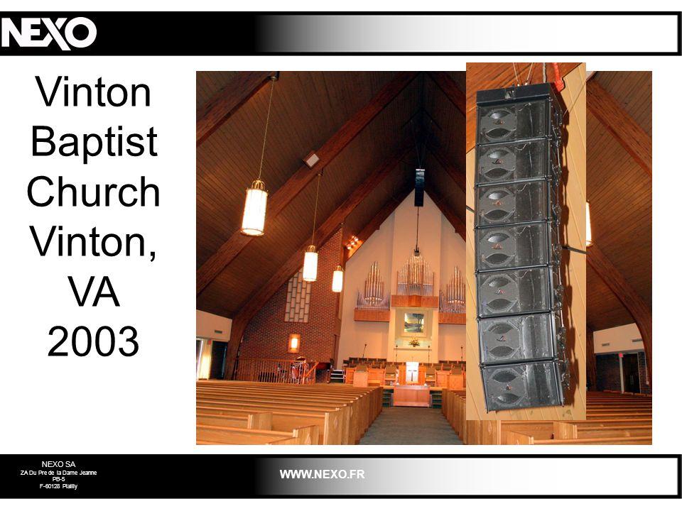NEXO SA ZA Du Pre de la Dame Jeanne PB-5 F-60128 Plailly WWW.NEXO.FR Vinton Baptist Church Vinton, VA 2003