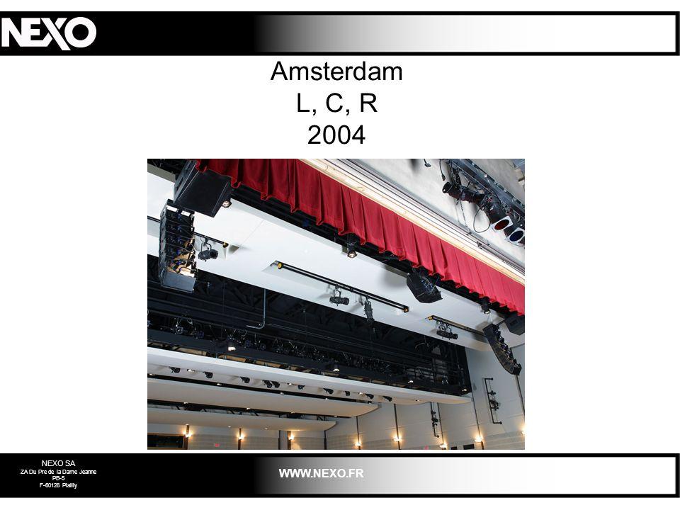 NEXO SA ZA Du Pre de la Dame Jeanne PB-5 F-60128 Plailly WWW.NEXO.FR Amsterdam L, C, R 2004