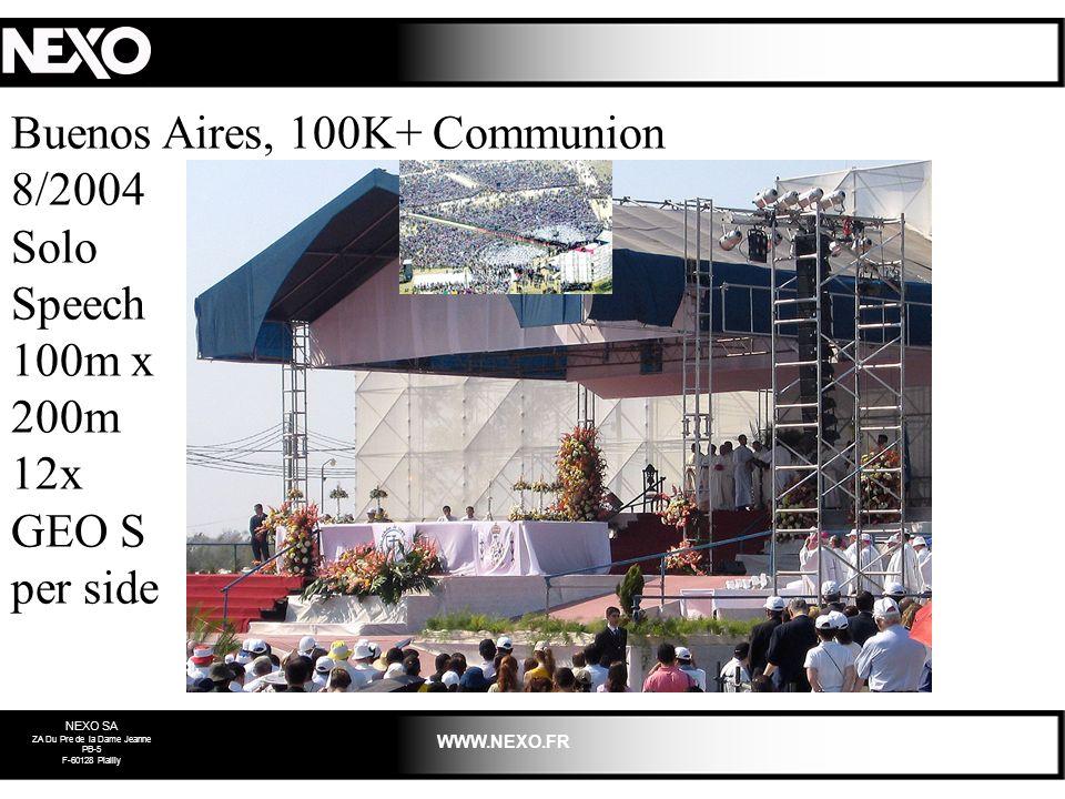 NEXO SA ZA Du Pre de la Dame Jeanne PB-5 F-60128 Plailly WWW.NEXO.FR Buenos Aires, 100K+ Communion 8/2004 Solo Speech 100m x 200m 12x GEO S per side