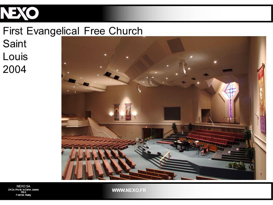 NEXO SA ZA Du Pre de la Dame Jeanne PB-5 F-60128 Plailly WWW.NEXO.FR First Evangelical Free Church Saint Louis 2004