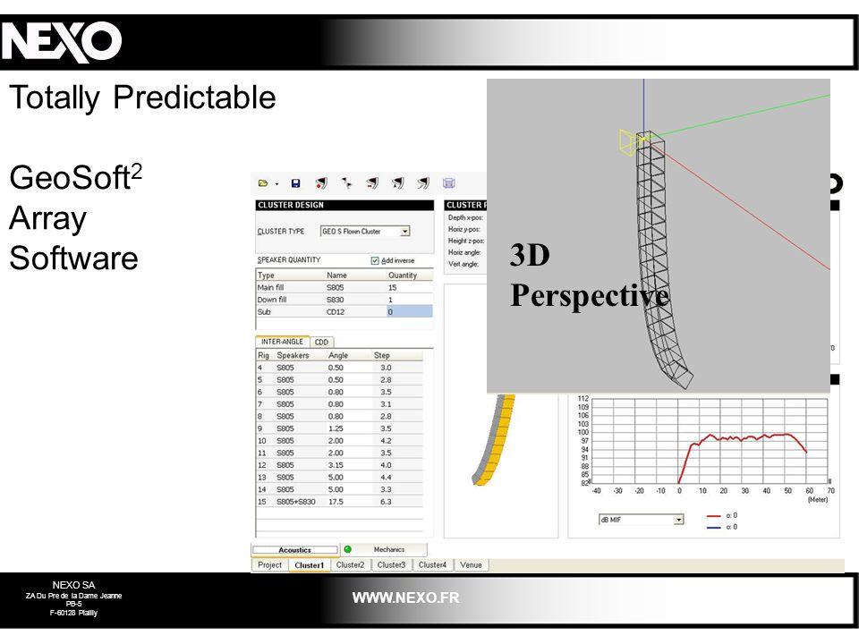 NEXO SA ZA Du Pre de la Dame Jeanne PB-5 F-60128 Plailly WWW.NEXO.FR Totally Predictable GeoSoft 2 Array Software 3D Perspective