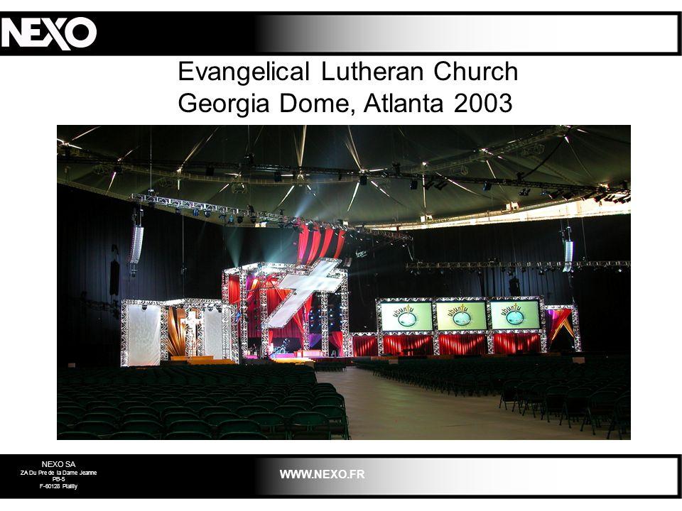 NEXO SA ZA Du Pre de la Dame Jeanne PB-5 F-60128 Plailly WWW.NEXO.FR Evangelical Lutheran Church Georgia Dome, Atlanta 2003