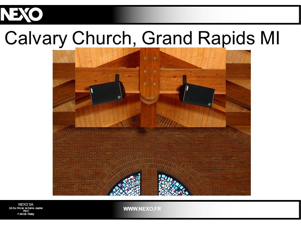 NEXO SA ZA Du Pre de la Dame Jeanne PB-5 F-60128 Plailly WWW.NEXO.FR Calvary Church, Grand Rapids MI 2003