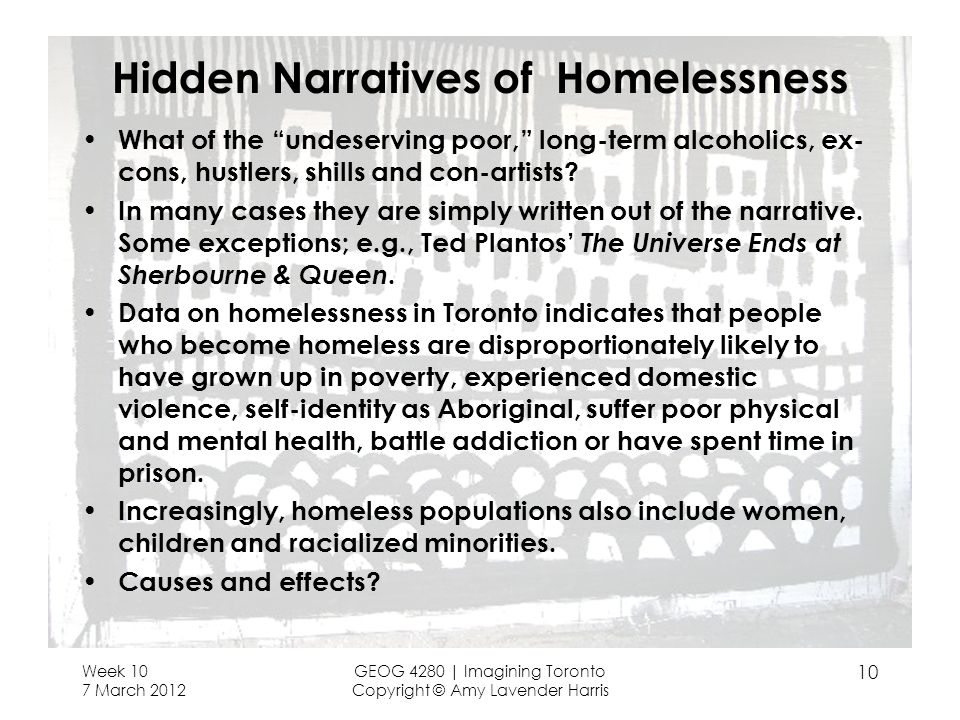 Hidden Narratives of Homelessness What of the undeserving poor, long-term alcoholics, ex- cons, hustlers, shills and con-artists.