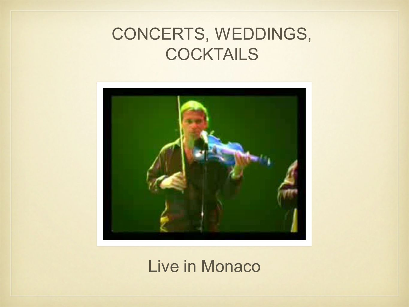 CONCERTS, WEDDINGS, COCKTAILS Live in Monaco