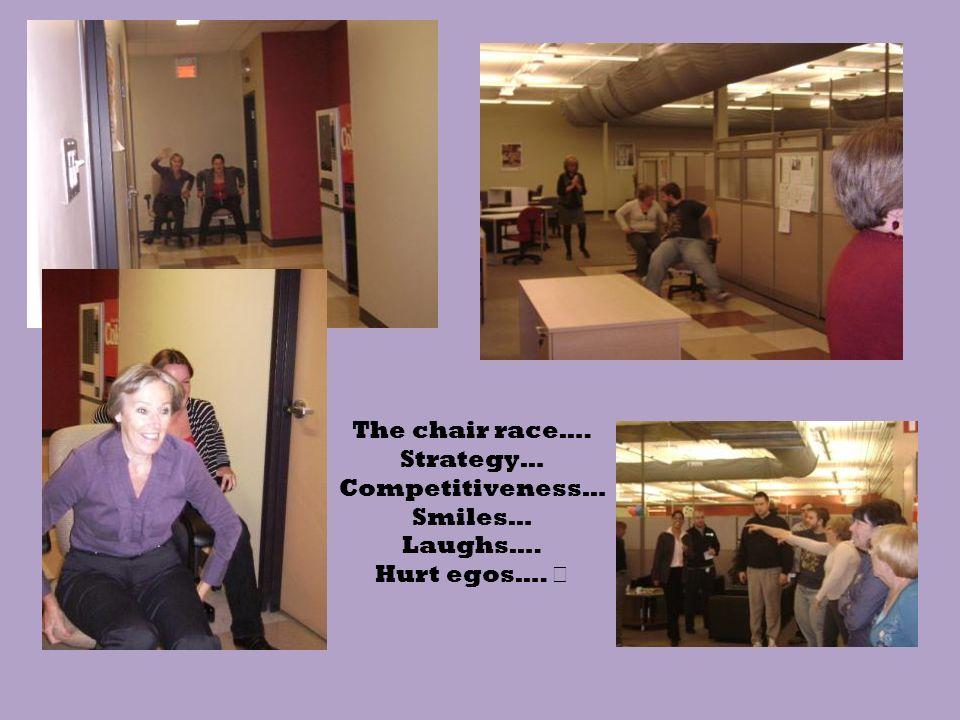 The chair race…. Strategy… Competitiveness… Smiles… Laughs…. Hurt egos….