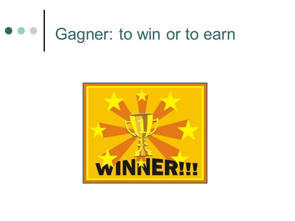 Gagner: to win or to earn