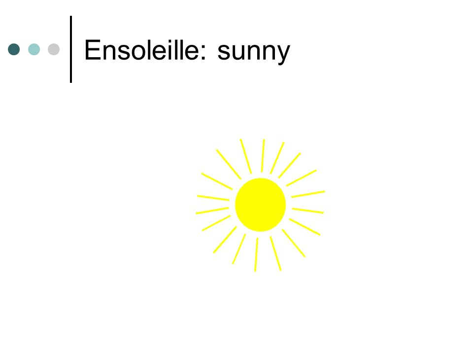 Ensoleille: sunny