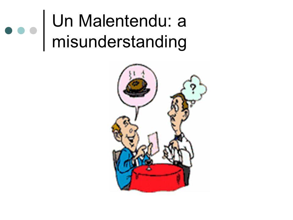 Un Malentendu: a misunderstanding