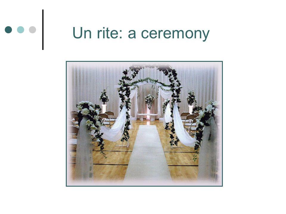Un rite: a ceremony