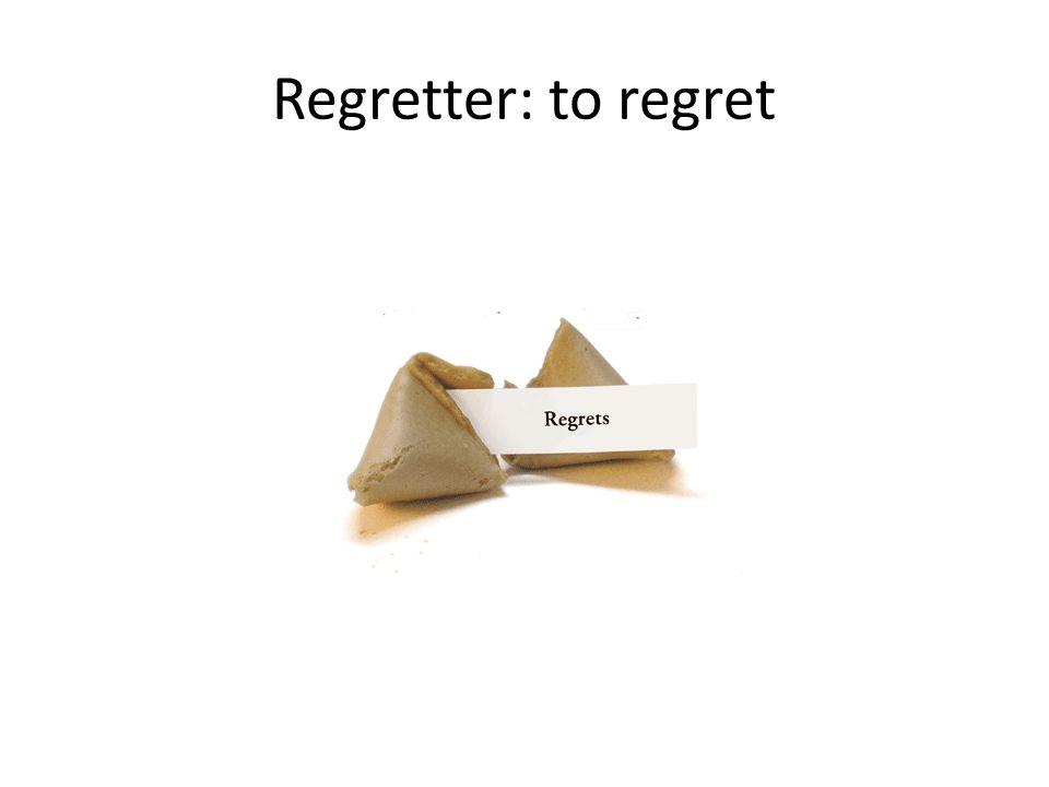 Regretter: to regret