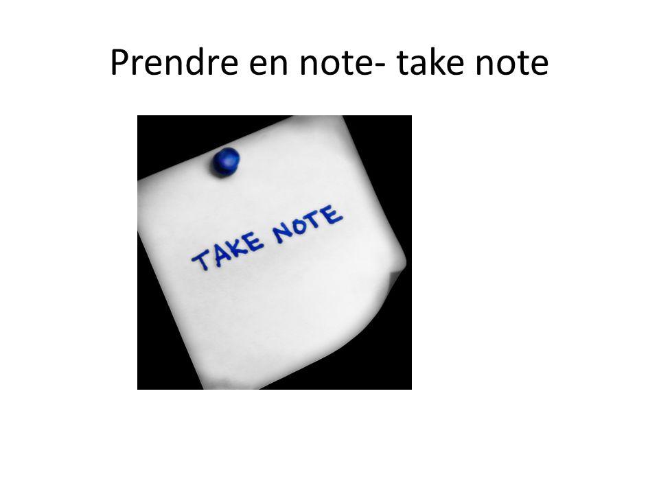 Prendre en note- take note
