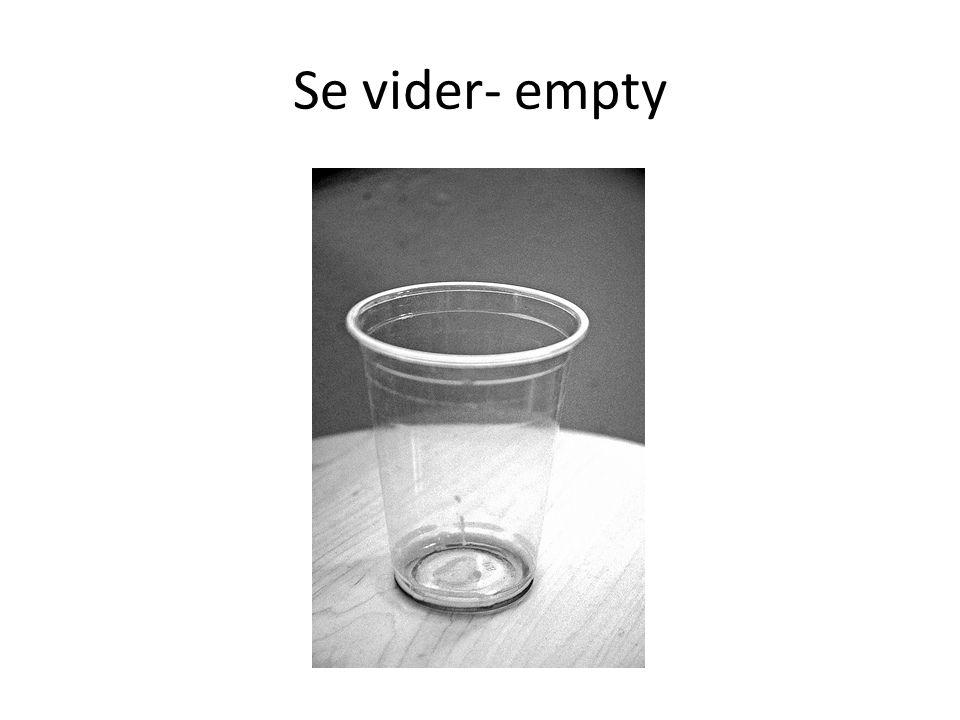 Se vider- empty