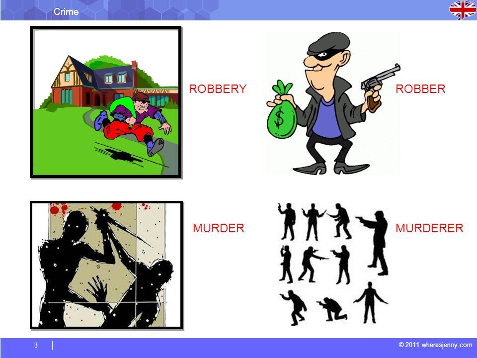 Crime © 2011 wheresjenny.com 4 BURGLARYBURGLAR MUGGING MUGGER