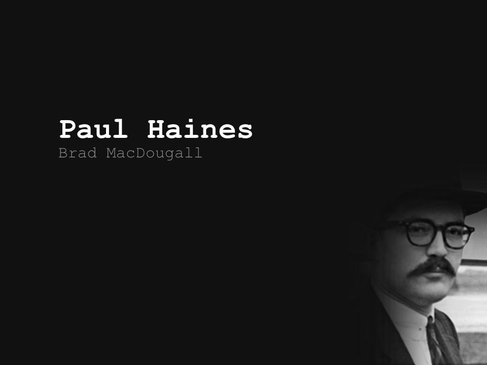 Paul Haines Brad MacDougall