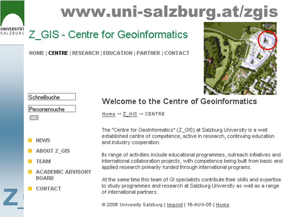 CENTRE FOR GEOINFORMATICS SALZBURG ZENTRUM FÜR GEOINFORMATIK SALZBURG GIScience Education for Understanding and Managing the Planet Earth Department of Geography University of Indonesia, Jakarta Train-the-Trainer Workshop July 2008 21 Participants from Indonesia and Malaysia