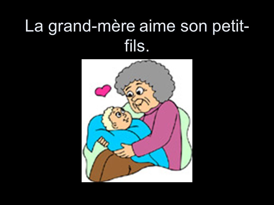 La grand-mère aime son petit- fils.