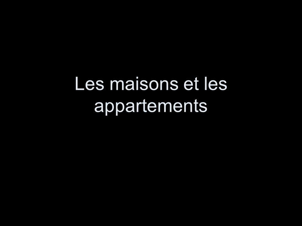 Les maisons et les appartements