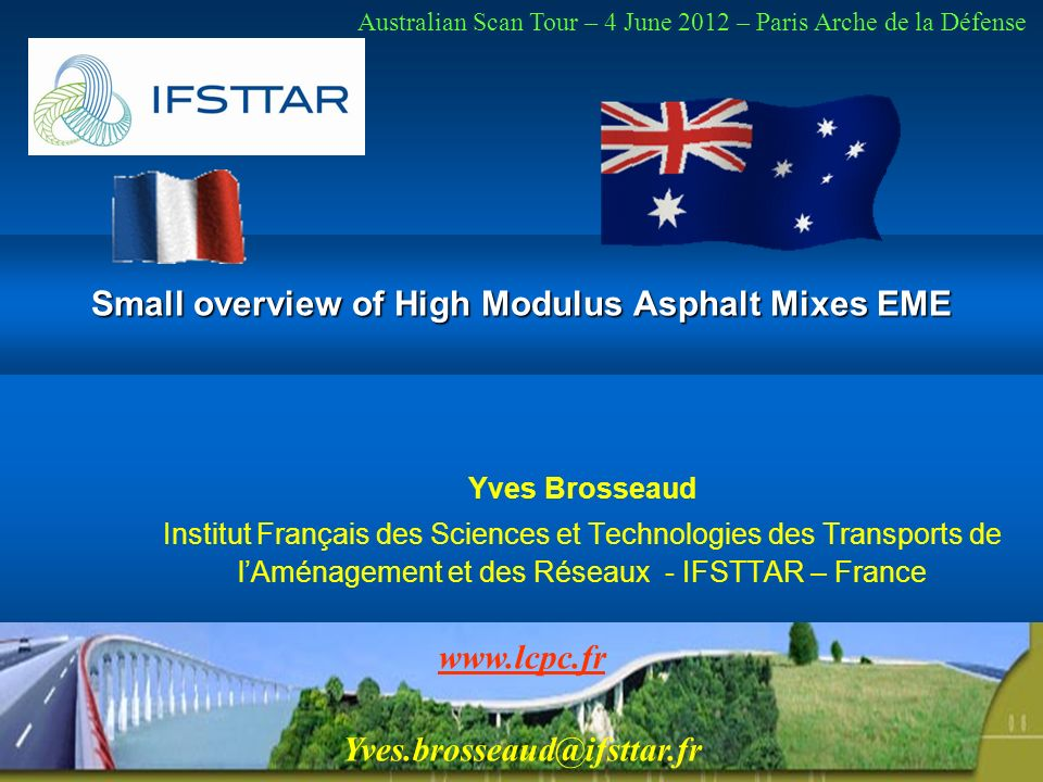 End use Roads in France : Consumption : 0,6 Million t of high grade bitumen (10/20, 15/25, 20/30 pen grade) Near 5 to 6 Millions t/y of HMA Compare to 40 Millions t/y Hot asphalt mixes