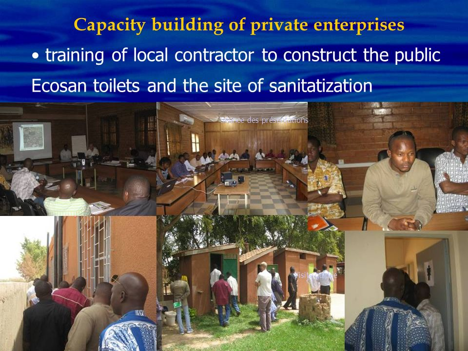 Capacity building of private enterprises training of local contractor to construct the public Ecosan toilets and the site of sanitatization Séance des