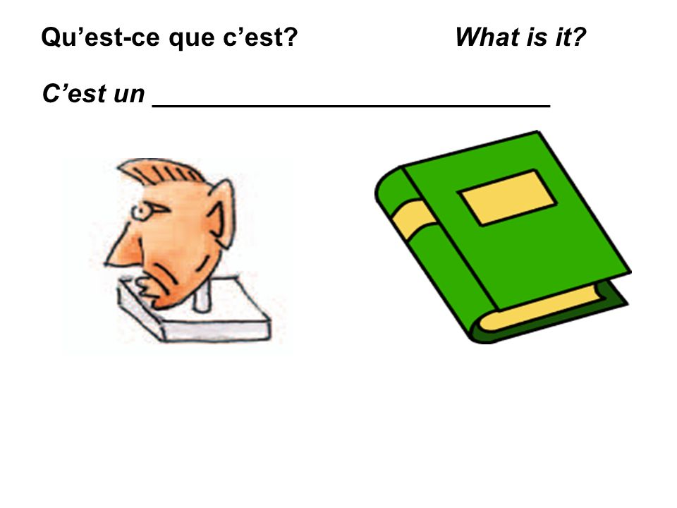Quest-ce que cest? What is it? Cest une montre. Its a watch