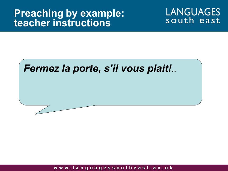 www.languagessoutheast.ac.uk Fermez la porte, sil vous plait!..