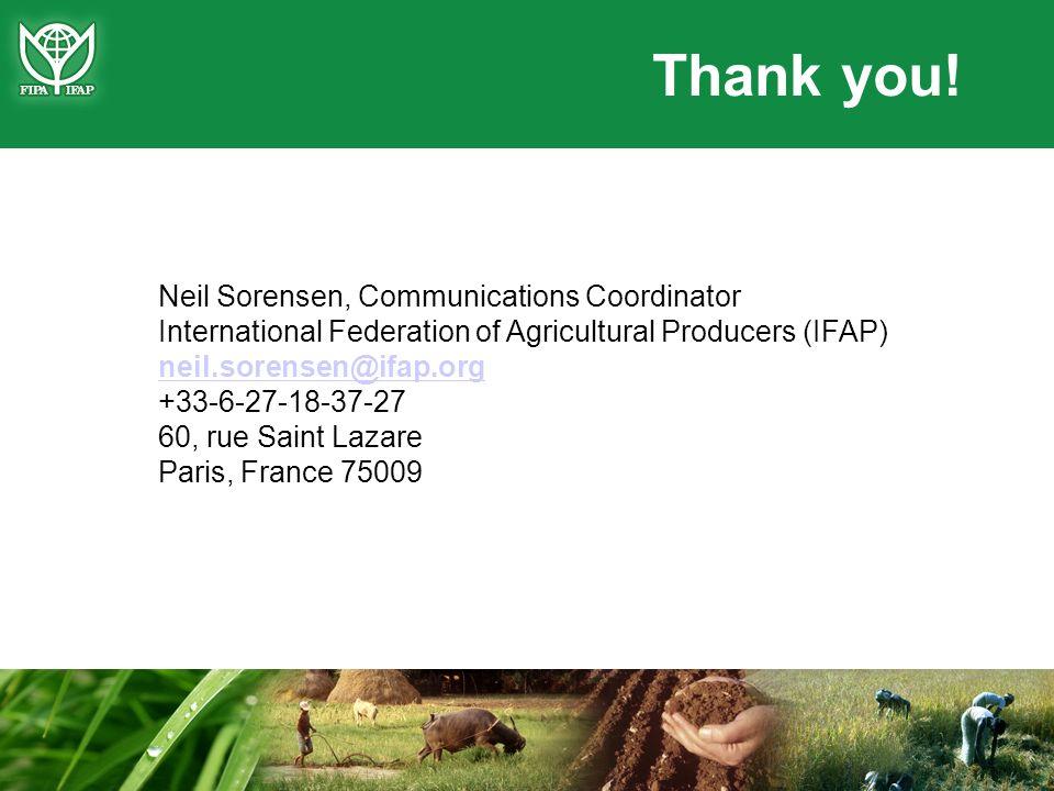 Neil Sorensen, Communications Coordinator International Federation of Agricultural Producers (IFAP) neil.sorensen@ifap.org +33-6-27-18-37-27 60, rue S