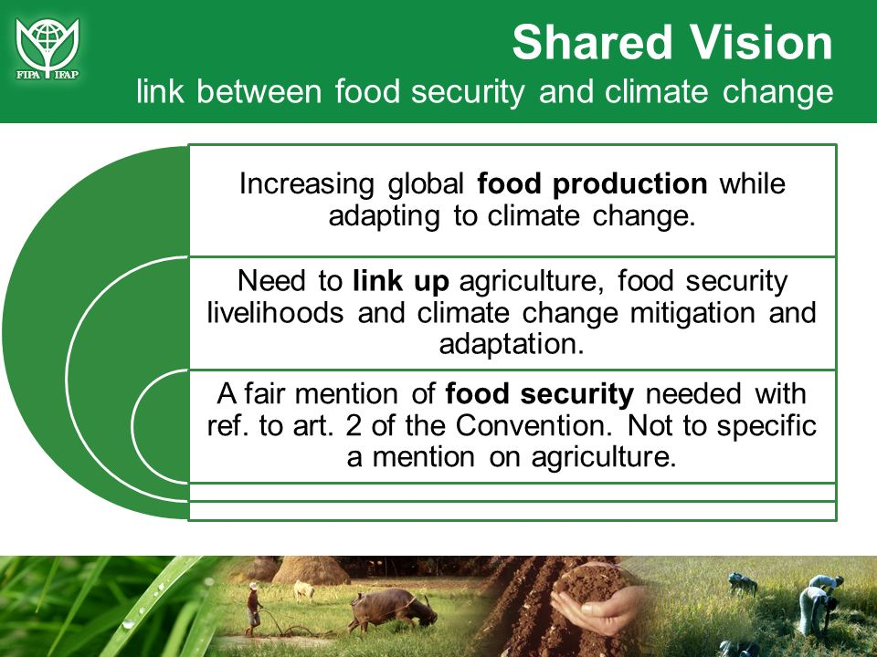 Increasing global food production while adapting to climate change. Need to link up agriculture, food security livelihoods and climate change mitigati