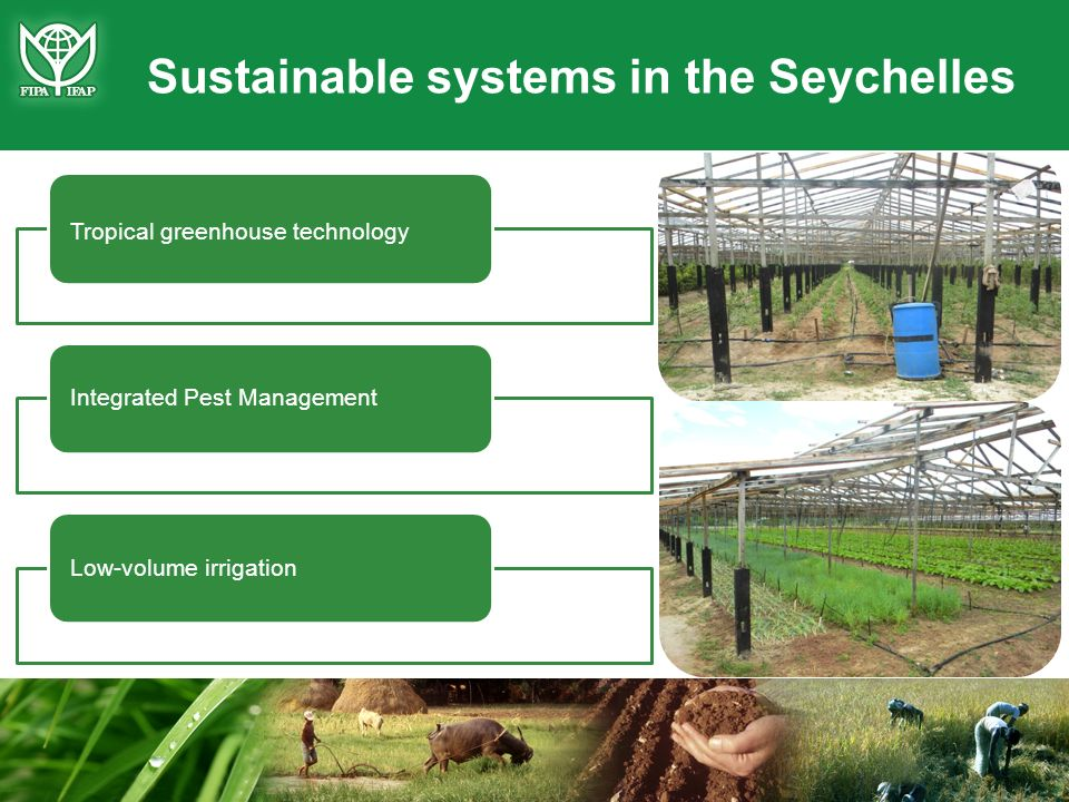 Sustainable systems in the Seychelles Tropical greenhouse technology Integrated Pest ManagementLow-volume irrigation