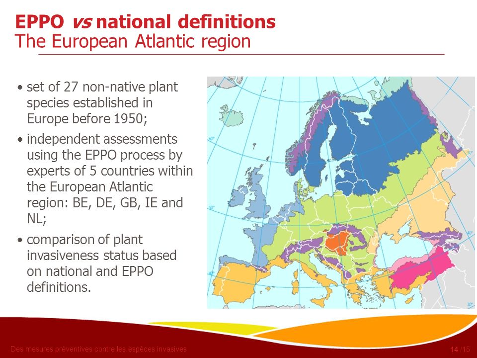 Des mesures préventives contre les espèces invasives 15 /15 EPPO vs national definitions National invasiveness categories Protocol Assessor Spread Impact BE DE GB IE NL ISEIA E.