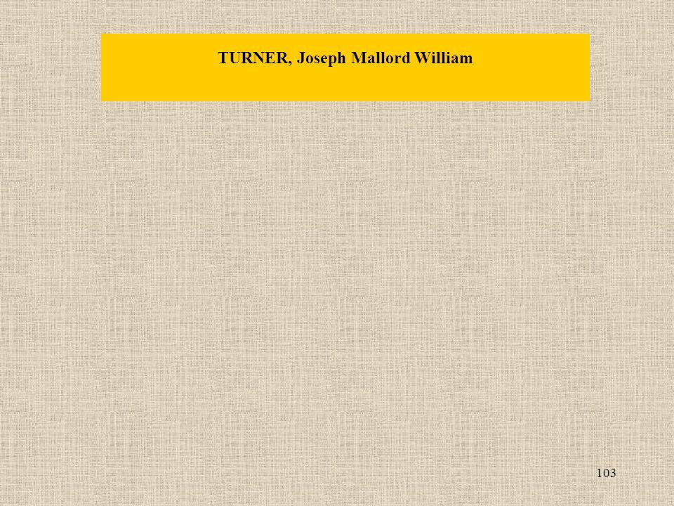 103 TURNER, Joseph Mallord William