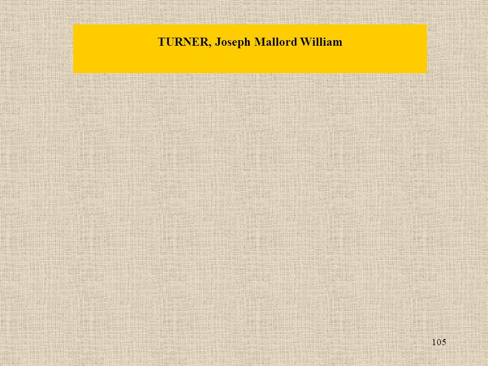 105 TURNER, Joseph Mallord William