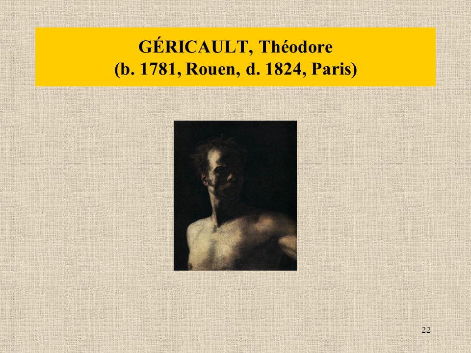 22 GÉRICAULT, Théodore (b. 1781, Rouen, d. 1824, Paris)