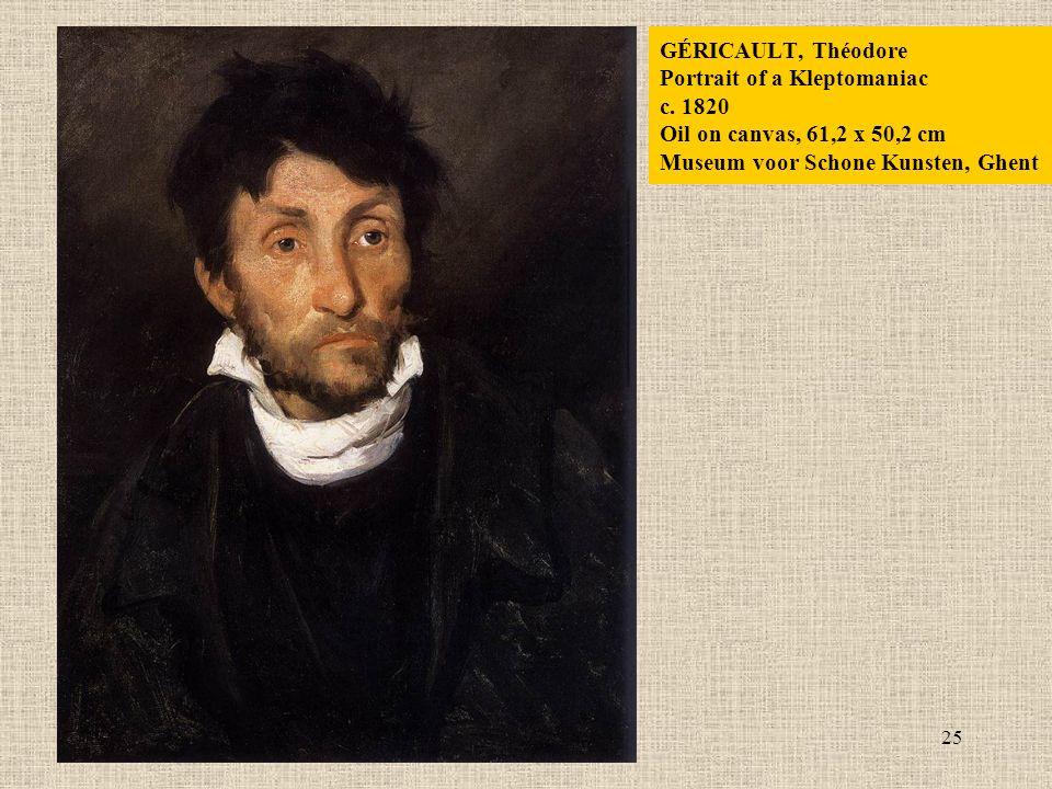 25 GÉRICAULT, Théodore Portrait of a Kleptomaniac c.