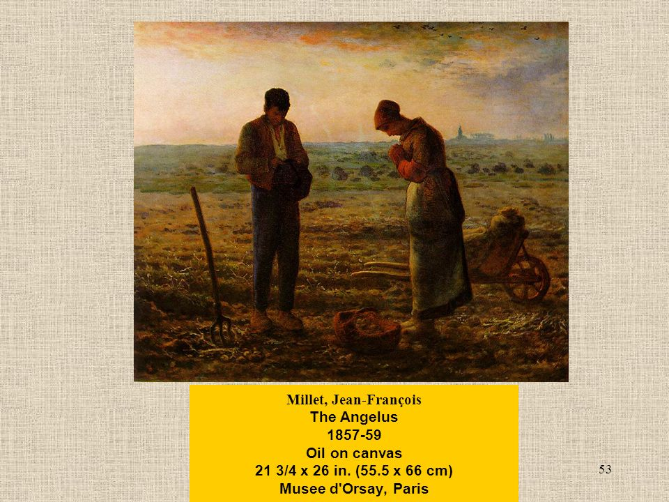 53 Millet, Jean-François The Angelus Oil on canvas 21 3/4 x 26 in.