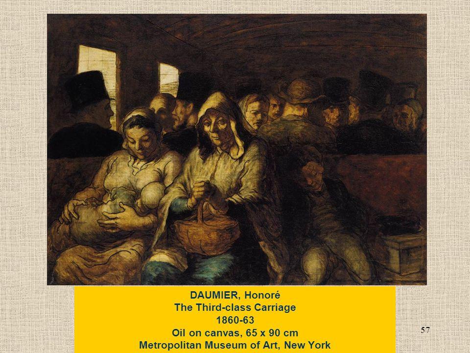 57 DAUMIER, Honoré The Third-class Carriage 1860-63 Oil on canvas, 65 x 90 cm Metropolitan Museum of Art, New York