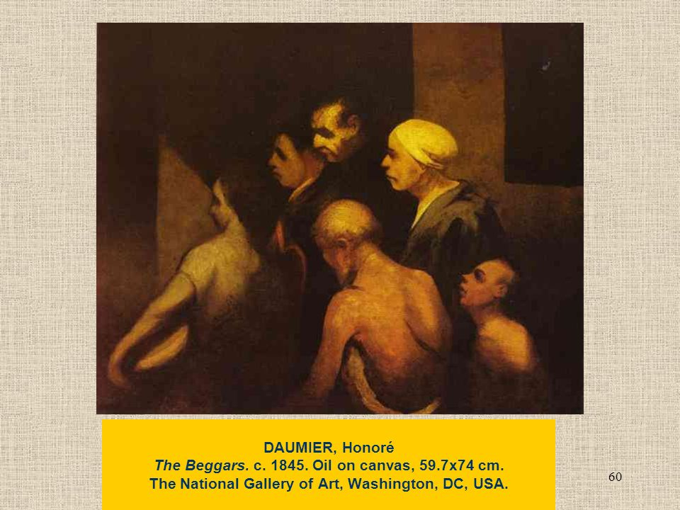 60 DAUMIER, Honoré The Beggars. c. 1845. Oil on canvas, 59.7x74 cm.