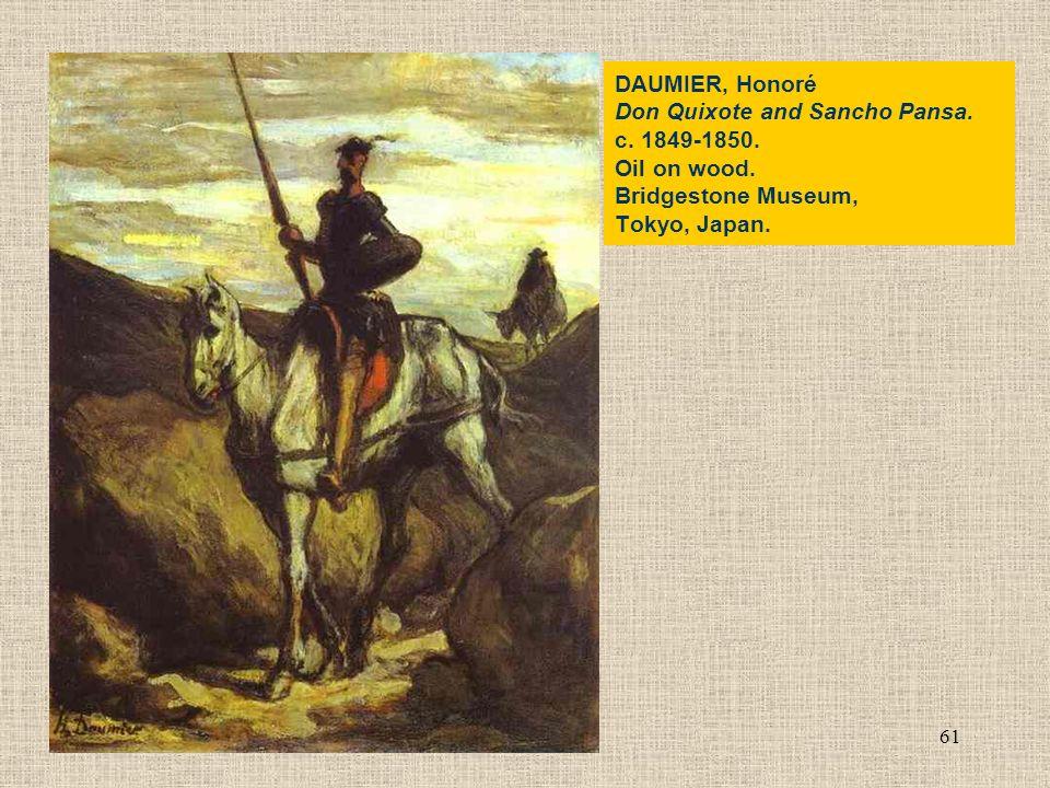 61 DAUMIER, Honoré Don Quixote and Sancho Pansa. c. 1849-1850. Oil on wood. Bridgestone Museum, Tokyo, Japan.