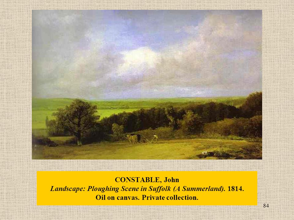 84 CONSTABLE, John Landscape: Ploughing Scene in Suffolk (A Summerland).